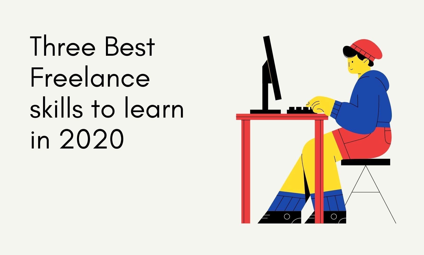 Three Best Freelance skills to learn in 2020