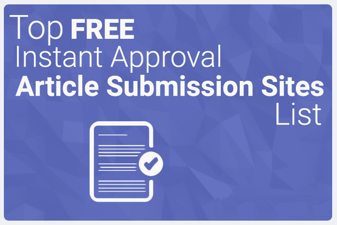 List of Article Submission Sites with Instant Approval